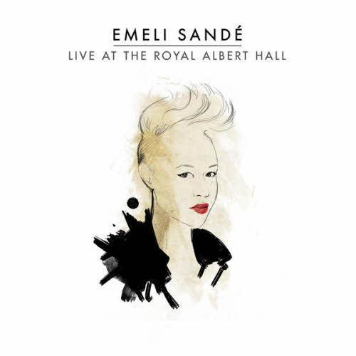 LIVE AT THE ROYAL ALBERT HALL 2013 / Emeli Sande