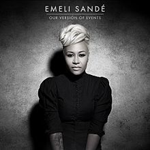 OUR VERSION OF EVENTS / Emeli Sande
