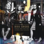 Taking the Long Way / Dixie Chicks