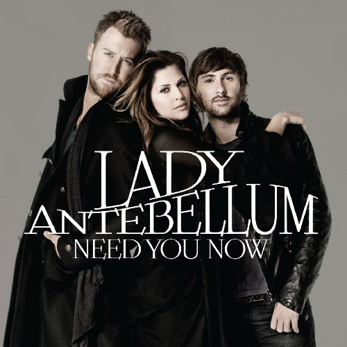 Need You Now / Lady Antebellum