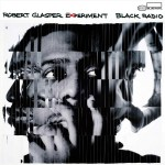Black Radio / Robert Glasper Experiment