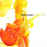 C'mon C'mon / Sheryl Crow