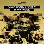 Black Radio 2 / Robert Glasper Experiment